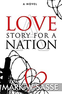 A Love Story For A Nation by Mark W Sasse ebook deal