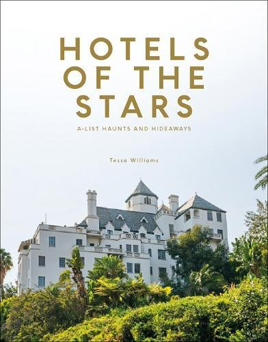 Hotels of the Stars: A-List Haunts and Hideaways (Tables Mayfair)
