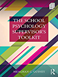 The School Psychology Supervisor's Toolkit (Consultation, Supervision, and Professional Learning in School Psychology Series)