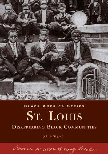 St. Louis: Disappearing Black Communities (MO) (Black America Series) by John A. Wright Sr. - Mall St Mo Louis