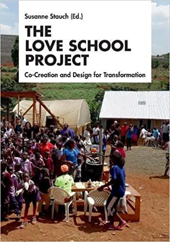 The Love School Project: Co-Creation and Design for Transformation