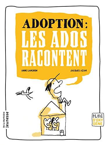 Télécharger Adoption Les Ados Racontent Pdf De Anne Lanchon