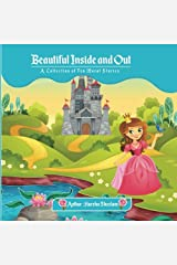 Beautiful Inside and Out: A Collection of Ten Moral Stories Paperback