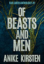 Of Beasts and Men (Far Earth Anthology Book 1)