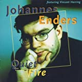 Quiet Fire by Johannes Enders (2000-07-01)