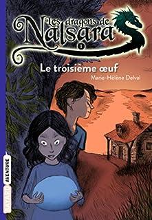 Les dragons de Nalsara 01 : Le troisième oeuf, Delval, Marie-Hélène