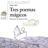 img - for Tres poemas magicos/ Three Magic Poems (Spanish Edition) book / textbook / text book