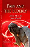 Pain and the Elderly, Joav Merrick and Mimi M. Y. Tse, 1629484687