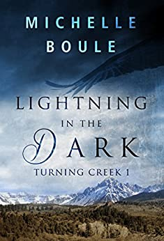 Lightning in the Dark (Turning Creek Book 1) by [Boule, Michelle]