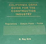 OSHA Guide for the Construction Industry : Regulations, Sample Plans, Forms, Kirk, H. Ray, 0735543860