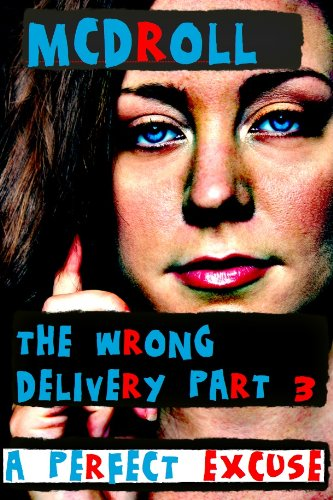 THE WRONG DELIVERY - A Perfect Excuse