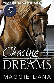 Chasing Dreams (Timber Ridge Riders Book 5) by [Dana, Maggie]