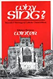 Why Sing? : Toward a Theology of Catholic Church Music, Winter, Miriam T., 0912405074