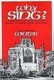 Why Sing? : Toward a Theology of Catholic Church Music, Winter, Miriam T., 0912405074