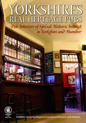 Yorkshire's Real Heritage Pubs by David Gamston (2011)