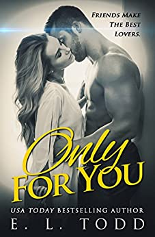 Only For You (Forever and Always #1) by [Todd, E. L.]