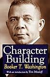 Character Building, Washington, Booker T., 141284732X