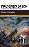img - for Lamentations: Interpretation: A Bible Commentary for Teaching and Preaching book / textbook / text book