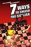 Seven Ways To Smash The Sicilian-Yury Lapshun Nick Conticello