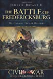 img - for The Battle of Fredericksburg:: We Cannot Escape History (Civil War Series) book / textbook / text book