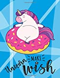 Unicorn Make a Wish: 7.44 x 9.69 Half Lined, 1/2 Blank Notebook, Journal, Composition, Sketch or Diary ~ Unique Inspirational Gift for Kids - Girls or ... Thank You Gift - Fat Unicorn Cartoon Cover