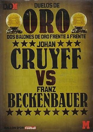 DUELO DE ORO, JOHAN CRUYFF VS FRANZ BECKENBAUER: Amazon.es: Amazon.es