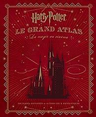 Harry Potter : Le grand atlas par Jody Revenson