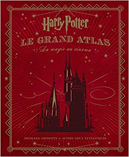 Amazon Fr Harry Potter Le Grand Atlas La Magie Au