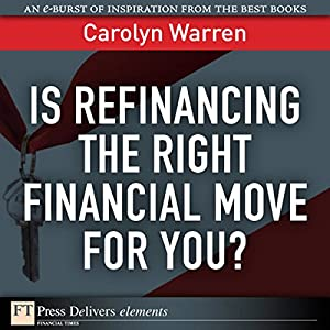 Is Refinancing the Right Financial Move for You? Audiobook