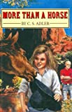 More Than a Horse, C. S. Adler, 0395797691