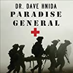 Paradise General: Riding the Surge at a Combat Hospital in Iraq | David Hnida M.D.