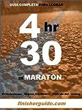 Guía completa para bajar de 4h30 en Maratón (Planes de entrenamiento para Maratón de finisherguide nº 430)