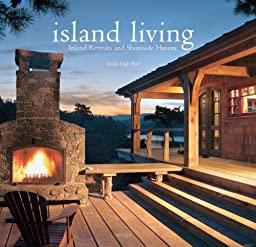 Island Living: Inland Retreats and Shoreside Havens
