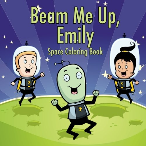 Download Beam Me Up, Emily - Space Coloring Book (Personalized Books for Children) PDF