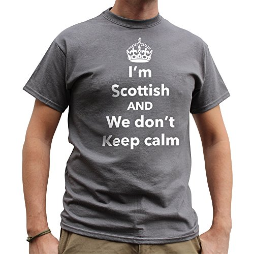 Nutees Mens I'm Scottish and We Don't Keep Calm, Scotland Funny T Shirt Charcoal Grey - Apparel Store Fedex