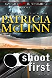 Book cover image for Shoot First (Caught Dead in Wyoming, Book 3)