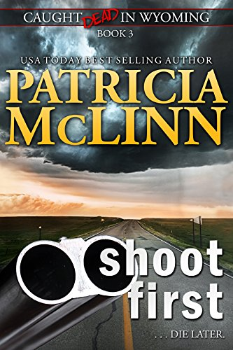 Book cover image for Shoot First: (Caught Dead in Wyoming, Book 3)