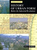 img - for History of Urban Form Before the Industrial Revolution: Before the Industrial Revolutions by A.E.J. Morris (7-Mar-1994) Paperback book / textbook / text book