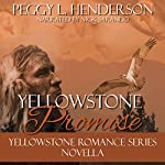A Yellowstone Promise: Yellowstone Romance | Peggy L. Henderson