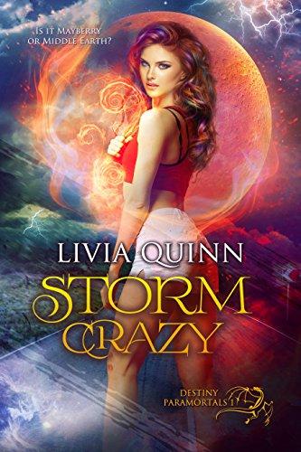 Storm Crazy: A paranormal romance saga (Destiny Paramortals Book 1) by [Quinn, Livia]