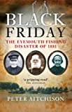 img - for Black Friday: The Eyemouth Fishing Disaster of 1881 book / textbook / text book