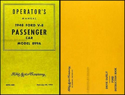Read Online 1948 FORD PASSENGER CARS OWNERS INSTRUCTION & OPERATING MANUAL - GUIDE PLUS PROTECTIVE ENVELOPE Covers; Ford V8 Deluxe & Super Deluxe model 899A (also referred to as 89A) car, convertible, and station wagon 48 pdf