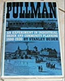 img - for Pullman; an Experiment in Industrial Order and Community Planning, 1880-1930 book / textbook / text book