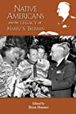 img - for Native Americans and the Legacy of Harry S. Truman (The Truman Legacy Series Book 4) book / textbook / text book