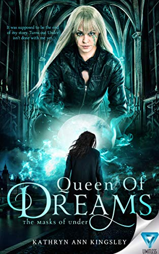 Queen Of Dreams (The Masks Of Under Book 3)