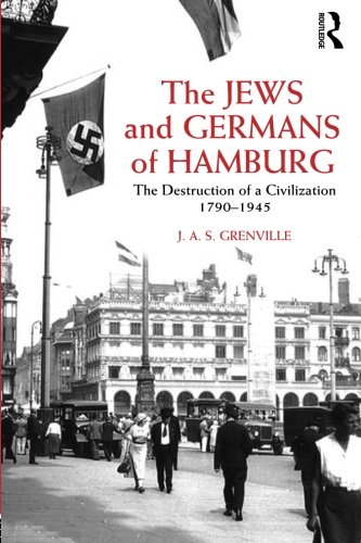The Jews and Germans of Hamburg: The Destruction of a Civilization - Germans Jews And Hamburg Of