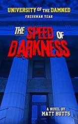 The Speed of Darkness (University of the Damned Book 1)