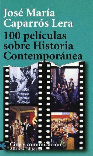 Descargar Libro 100 Películas Sobre Historia Contemporánea José María Caparrós Lera