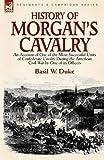 History of Morgan's Cavalry, Basil W. Duke, 085706116X