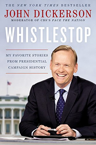 Whistlestop: My Favorite Stories from Presidential Campaign History (A History Of The United States Podcast)